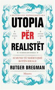 utopia-per-realistet-si-mund-te-ndertojme-boten-ideale